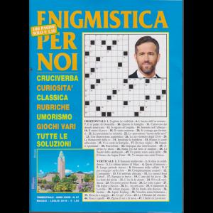 Enigmistica Per Noi - n. 97 - trimestrale - maggio - luglio 2019 - 100 pagine