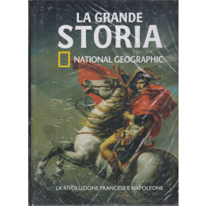 La Grande Storia - National Geographic - La Rivoluzione francese e Napoleone - n. 23 - settimanale - 13/11/2020 - copertina rigida