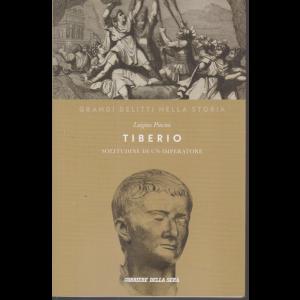 Grandi delitti nella storia - Tiberio - solitudine di un imperatore - Luigino Pincini - n. 13 - settimanale -