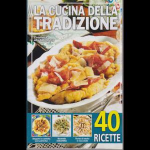 La cucina della tradizione - n. 47 - 17/11/2020 - 40 ricette