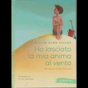 Albumini -  Ho lasciato la mia anima al vento - Roxane Marie Galliez - n. 40 - settimanale - copertina rigida