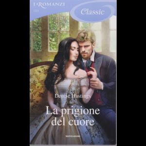 I Romanzi Classic - La prigione del cuore - Denise Hastings - n. 1211 - 7/11/2020 - ogni venti giorni