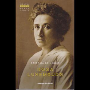 Grandi Donne della storia - Rosa Luxemburg - Stefania De Nardis - n. 20 - settimanale