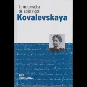 Geni della matematica - Kovalevskaya - La matematica dei solidi rigidi - n. 41 - settimanale - 19/11/2020 - copertina rigida