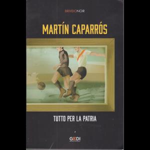 Brivido Noir - Martin Caparros - Tutto per la patria - n. 25 - settimanale - 19/11/2020 -