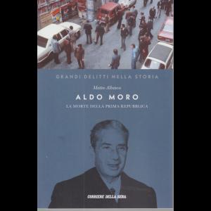 Grandi delitti della storia - Aldo Moro - Matteo Albanese - n. 14 - settimanale -