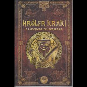 Mitologia Nordica - Hrofr Kraki e l'uccisore dei Berserkir - n. 58 - settimanale - 20/11/2020 - copertina rigida