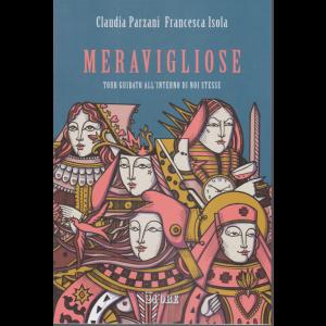 Meravigliose - Tour guidato all'interno di noi stesse - Claudia Parzani Francesca Isola - n. 4/2020 - mensile