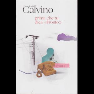 Italo Calvino - Prima che tu dica <<Pronto>> - n. 6 - 24/11/2020 - settimanale -
