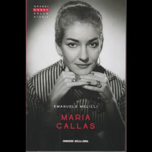 Grandi donne della storia - Maria Callas - Emanuele Melilli - n. 21 - settimanale -