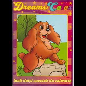 Dreams Color - n. 2 - bimestrale - aprile - maggio 2019 -