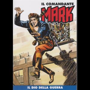 Il comandante Mark - Il dio della guerra - n. 24 - settimanale -