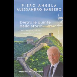 Piero Angela  - Alessandro Barbero - Dietro le quinte della storia - La vita quotidiana attraverso il tempo - n.  - settimanale -
