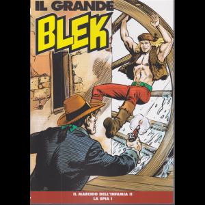 Il Grande Blek - n. 123 - Il marchio dell'infamia II - La spia I - settimaale -