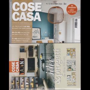Cose di Casa - n. 12 - dicembre 2020 - mensile + in omaggio Idee & progetti - 2 riviste