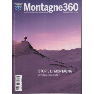 Montagne 360 - n. 99 - dicembre 2020 - mensile -