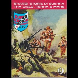 Collana Grandi Storie - Super eroica - n. 11 - quattordicinale - 26 novembre 2020 -
