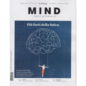 Le Scienze - Mind - Mente & Cervello - Più forti della fatica - n. 192 - dicembre 2020 - mensile