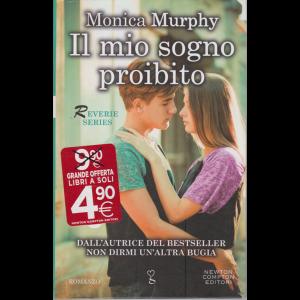 Monica Murphy - Il mio sogno proibito - n. 3 - bimestrale . 15 novembre 2020 - 287 pagine - copertina rigida
