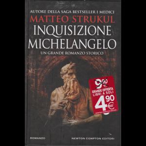 Matteo Strukul - Inquisizione Michelangelo - n. 3 - bimestrale - 15 novembre 2020 - 383 pagine - copertina rigida