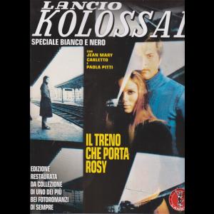 Lancio Kolossal bianco e nero - Il treno che porta Rosy - n. 2 - bimestrale - dicembre - gennaio 2021 -