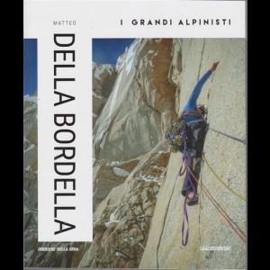 I grandi alpinisti - Matteo Della Bordella - n. 13 - settimanale -