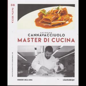 Master di Cucina - Antonino Cannavacciuolo - n. 8 - Pasta secca -Dai condimenti alla mantecatura -  settimanale