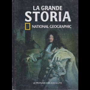 La grande storia - National Geographic - Le monarchie assolute - n. 25 - settimanale - 27/11/2020 - copertina rigida