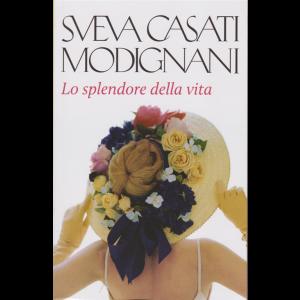Sveva Casati Modignani - Lo splendore della vita - n. 49 - settimanale - 297 pagine