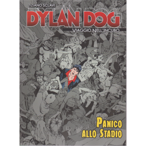 Dylan Dog -Tiziano Sclavi -  Panico allo stadio - n. 72 - settimanale -