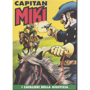 Capitan Miki - I cavalieri della giustizia - n. 95 - settimanale -