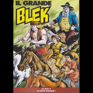 Il Grande Blek - n. 124 - settimanale - La spia II - Le rocce bianche I -