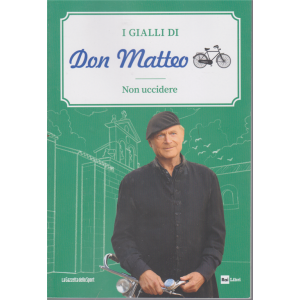 I Gialli di Don Matteo - Non uccidere - n. 15 - settimanale -