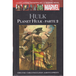 Graphic Novel Marvel - Planet Hulk -  Parte 2 - n. 60 - 28/11/2020 - quattordicinale - copertina rigida