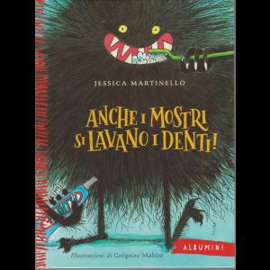 Albumini -  Anche i mostri si lavano i denti! - Jessica Martinello - n. 43 - settimanale - copertina rigida