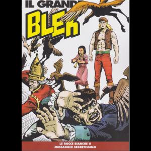 Il Grande Blek - Le rocce bianche II - Messaggio segretissimo - n. 125 - settimanale -
