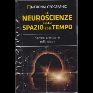 Le frontiere della scienza - National Geographic - Le neuroscienze dello spazio e del tempo - n. 58 - settimanale - 24/4/2019