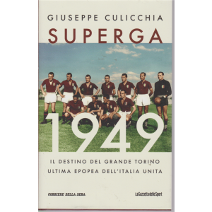 Idee Solferino - Superga 1949 - Giiuseppe Culicchia - bimestrale - copertina rigida