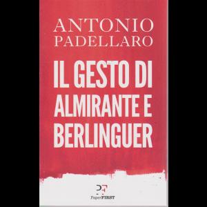 Il gesto di Almirante e Berlinguer - Antonio Padellaro - mensile - 2019 -