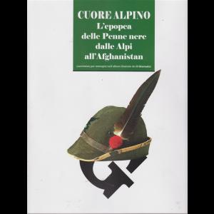 Cuore alpino - L'epopea delle Penne nere dalle Alpi all'Afghanistan -