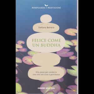 Mindfulness & Meditazione - di Stefano Bettera - Felice come un Buddha - n. 13 - settimanale -