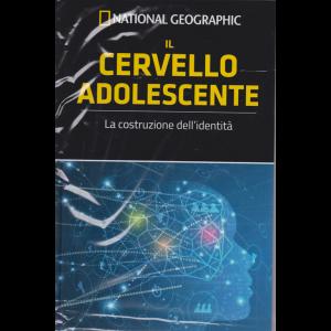 National Geogrphic - Le frontiere della scienza - Il cervello adolescente - n. 59 - settimanale - 1/5/2019 - copertina rigida