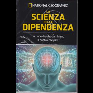 National Geographic - Le frontiere della scienza - La scienza della dipendenza - n. 60 - settimanale - 8/5/2019 - copertina rigida
