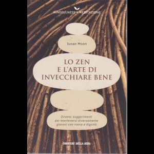 Mindfulness & Meditazione - di Susan Moon - Lo zen e l'arte di invecchiare bene - n. 14 - settimanale -