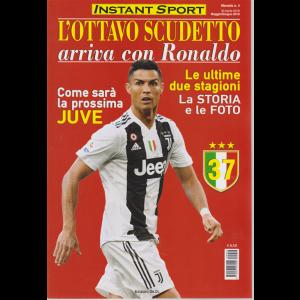 Instant Sport - L'ottavo Scudetto arriva con Ronaldo - n. 4 - mensile - maggio - giugno 2019 -