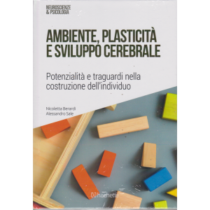 Neuroscienze e Psicologia - Ambiente, plasticità e sviluppo cerebrale. - n. 43 - 18/2/2019 - settimanale