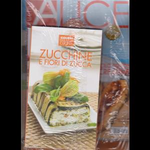 Alice Cucina - n. 6 - mensile - giugno 2019 - + il libro zucchine e fiori di zucca -