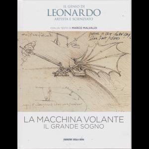 Il Genio Di Leonardo -Artista e scienziato - La macchina volante. Il grande sogno - n. 4 - settimanale -