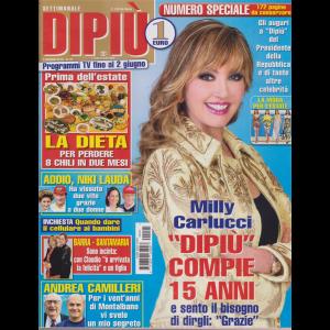 Settimanale Dipiu' - n. 21 - 3 giugno 2019 - numero speciale 172 pagine da conservare