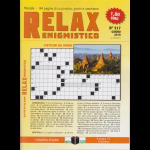 Relax - Enigmistico - n. 517 - giugno 2019 - mensile